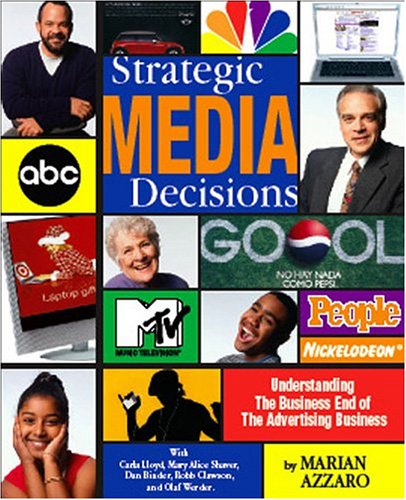 Strategic Media Decisions : Understanding the Business End of the Advertising Business  2004 edition cover