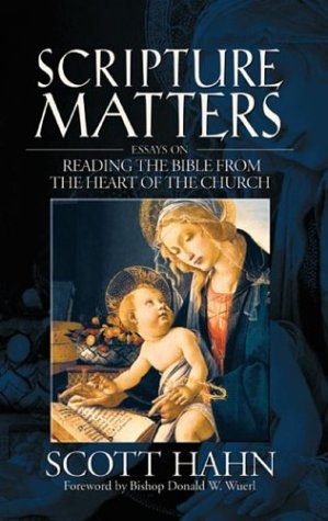 Scripture Matters Essays on Reading the Bible from the Heart of the Church  2004 edition cover