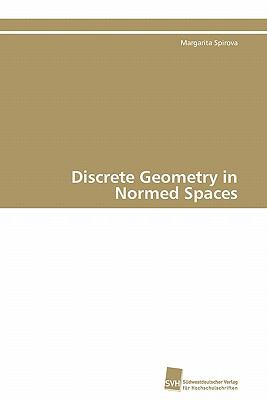 Discrete Geometry in Normed Spaces N/A 9783838126173 Front Cover