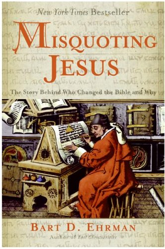 Misquoting Jesus The Story Behind Who Changed the Bible and Why  2005 edition cover
