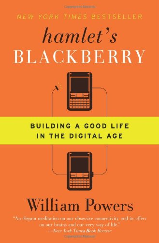 Hamlet's Blackberry Building a Good Life in the Digital Age N/A edition cover