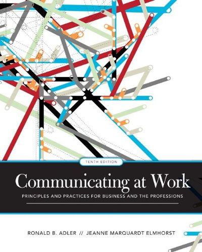 Communicating at Work Principles and Practices for Business and the Professions 10th 2010 edition cover