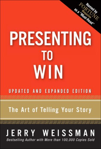 Presenting to Win The Art of Telling Your Story  2009 (Revised) edition cover