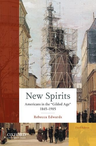 New Spirits: Americans in the Gilded Age 1865-1905  2015 edition cover