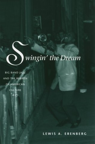 Swingin' the Dream Big Band Jazz and the Rebirth of American Culture  1999 edition cover