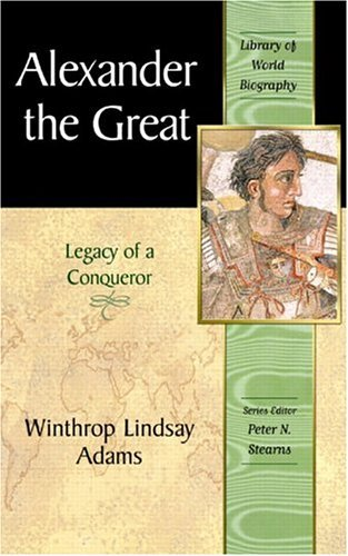 Alexander the Great Legacy of a Conqueror  2005 edition cover