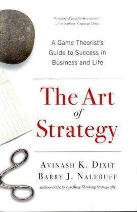 Art of Strategy A Game Theorist's Guide to Success in Business and Life  2010 9780393337174 Front Cover