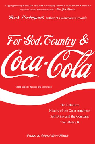 For God, Country, and Coca-Cola The Definitive History of the Great American Soft Drink and the Company That Makes It N/A edition cover