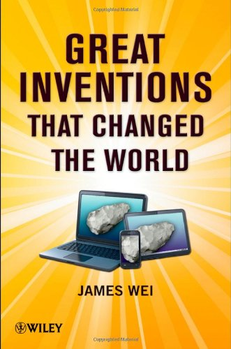 Great Inventions That Changed the World   2012 9780470768174 Front Cover