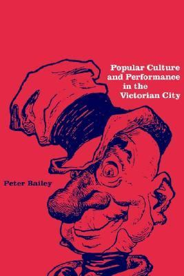 Popular Culture and Performance in the Victorian City   1998 9780521574174 Front Cover