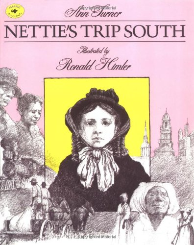 Nettie's Trip South   1995 9780689801174 Front Cover