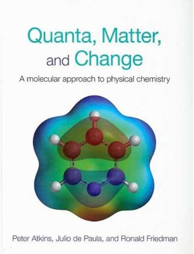 Quanta, Matter, and Change A Molecular Appraoch to Physical Change N/A edition cover