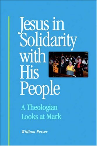 Jesus in Solidarity with His People A Theologian Looks at Mark  2000 edition cover