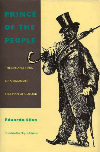 Prince of the People The Life and Times of a Brazilian Free Man of Colour  1993 9780860914174 Front Cover