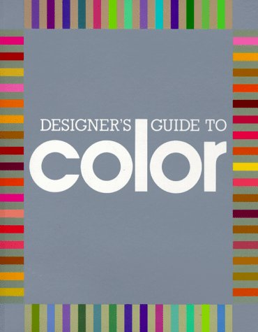 Designer's Guide to Color 1  N/A 9780877013174 Front Cover