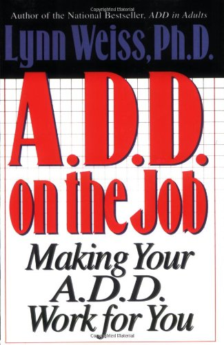 ADD on the Job Making Your A. D. D. Work for You N/A 9780878339174 Front Cover