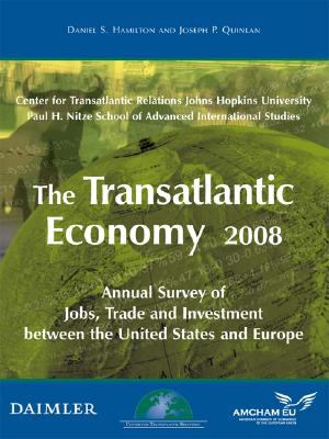 Transatlantic Economy 2008 Annual Survey of Jobs, Trade and Investment Between the United States and Europe  2008 9780978882174 Front Cover