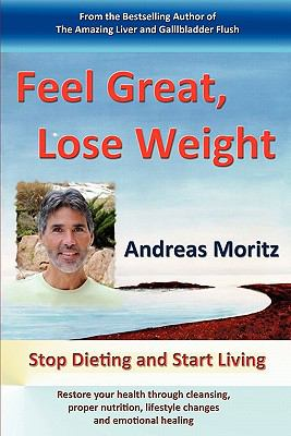 Feel Great, Lose Weight:   2013 9780982180174 Front Cover