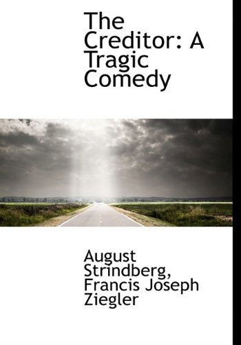 Creditor : A Tragic Comedy N/A 9781115264174 Front Cover