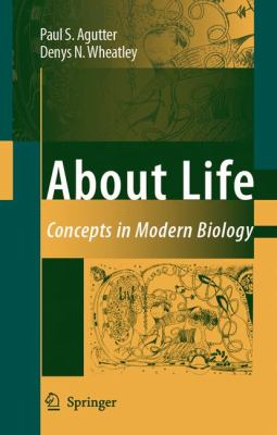 About Life Concepts in Modern Biology  2007 9781402054174 Front Cover