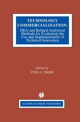 Technology Commercialization DEA and Related Analytical Methods for Evaluating the Use and Implementation of Technical Innovation  2002 9781402070174 Front Cover