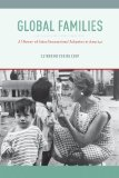 Global Families A History of Asian International Adoption in America  2013 edition cover