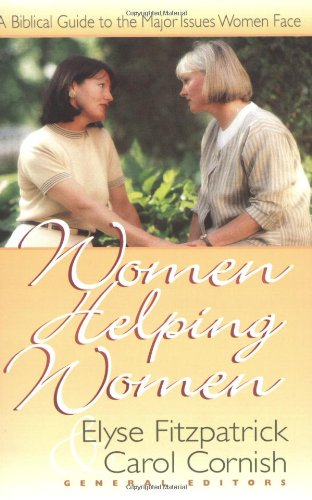 Women Helping Women A Biblical Guide to Major Issues Women Face  1997 edition cover