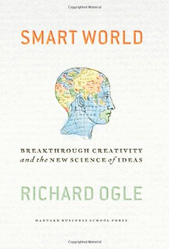 Smart World Breakthrough Creativity and the New Science of Ideas  2007 9781591394174 Front Cover
