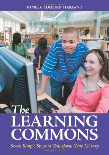 Learning Commons Seven Simple Steps to Transform Your Library  2011 edition cover