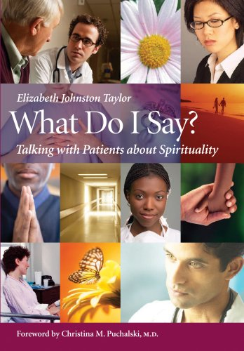 What Do I Say? Talking with Patients about Spirituality  2007 edition cover