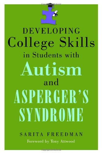 Developing College Skills in Students with Autism and Asperger's Syndrome   2010 edition cover