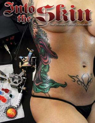 Into the Skin The Ultimate Tattoo Sourcebook  2011 9781935828174 Front Cover
