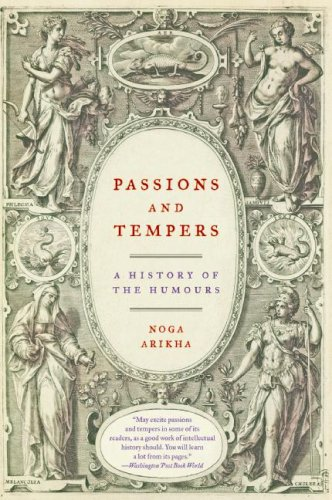 Passions and Tempers A History of the Humours  2009 edition cover