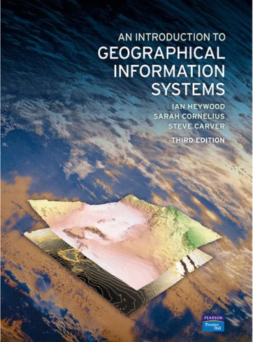 Introduction to Geographical Information Systems  3rd 2006 (Revised) 9780131293175 Front Cover