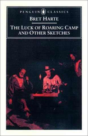 Luck of Roaring Camp and Other Writings   2001 edition cover