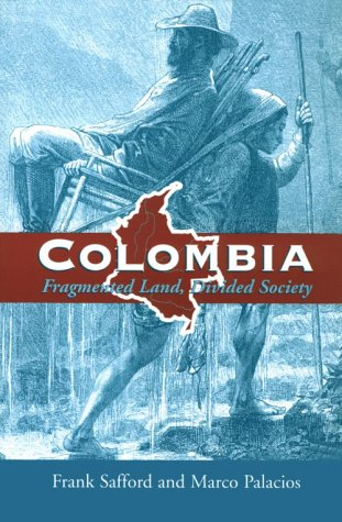 Colombia Fragmented Land, Divided Society  2002 edition cover
