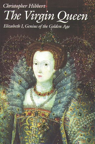 Virgin Queen Elizabeth I, Genius of the Golden Age N/A edition cover