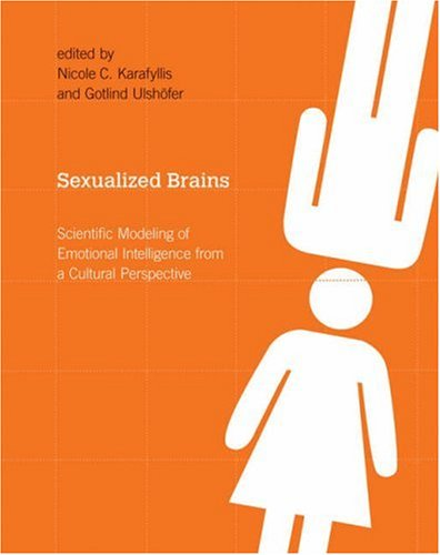 Sexualized Brains Scientific Modeling of Emotional Intelligence from a Cultural Perspective  2008 9780262113175 Front Cover