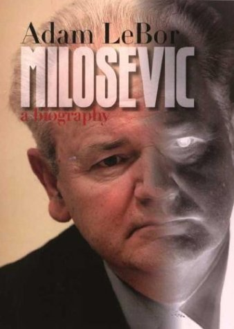 Milosevic A Biography N/A 9780300103175 Front Cover