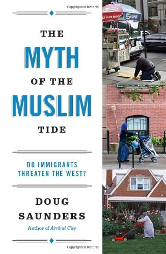 Myth of the Muslim Tide Do Immigrants Threaten the West?  2012 edition cover