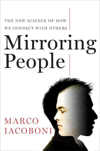 Mirroring People The New Science of How We Connect with Others  2008 edition cover