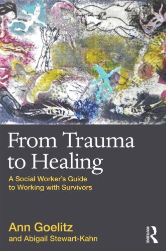 From Trauma to Healing A Social Worker's Guide to Working with Survivors  2013 edition cover