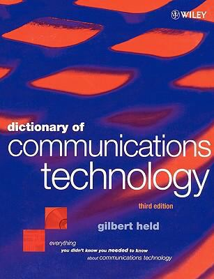 Dictionary of Communications Technology Terms, Definitions and Abbreviations 3rd 1998 (Revised) 9780471975175 Front Cover
