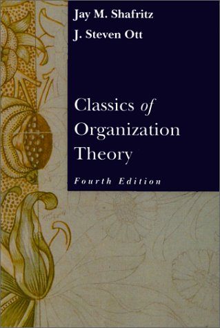 Classics of Organization Theory 4th 1996 9780534504175 Front Cover