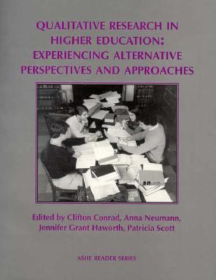 Qualitative Research in Higher Education : Experiencing Alternative Perspectives and Approaches 1st 9780536584175 Front Cover