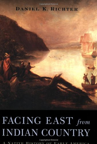 Facing East from Indian Country A Native History of Early America  2001 (Reprint) edition cover
