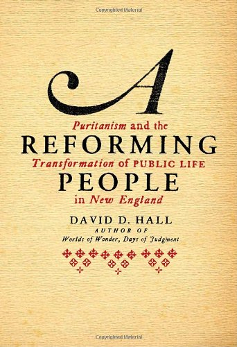 Reforming People Puritanism and the Transformation of Public Life in New England  2011 9780679441175 Front Cover