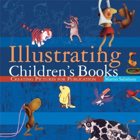 Illustrating Children's Books Creating Pictures for Publication  2004 edition cover
