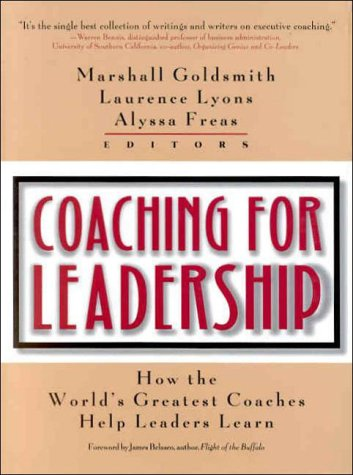 Coaching for Leadership How the World's Greatest Coaches Help Leaders Learn  2000 edition cover