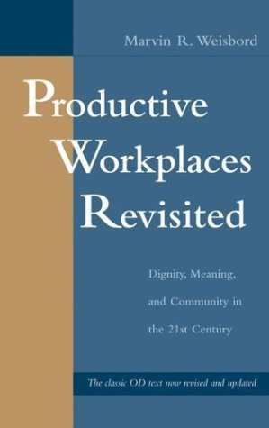 Productive Workplaces Revisited Dignity, Meaning and Community in the 21st Century 2nd 2004 (Revised) edition cover